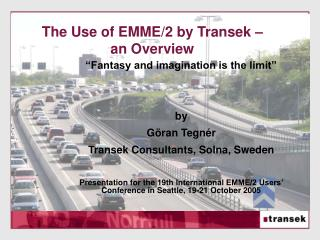 The Use of EMME/2 by Transek � an Overview
