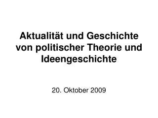 Aktualität und Geschichte von politischer Theorie und Ideengeschichte