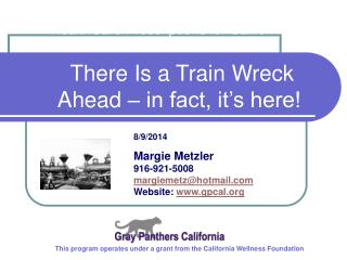 HealthCare/Prescriptions for Californians:  There Is a Train Wreck Ahead – in fact, it's here!