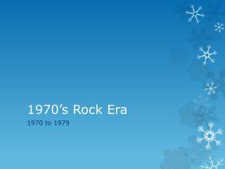 1970's Rock Era