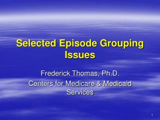 Selected Episode Grouping Issues