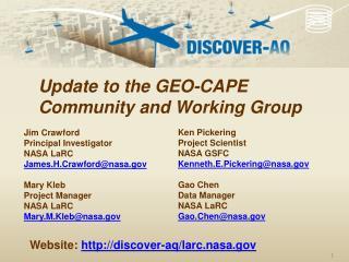Ken Pickering Project Scientist NASA GSFC Kenneth.E.Pickering@nasa Gao  Chen Data Manager