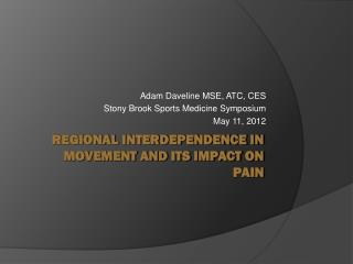 Adam Daveline MSE, ATC, CES Stony Brook Sports Medicine Symposium May 11, 2012