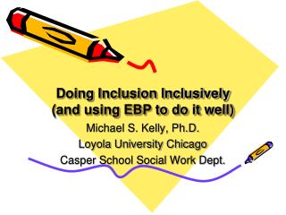 Doing Inclusion Inclusively (and using EBP to do it well)