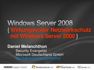 Windows Server 2008 { Wirkungsvoller Netzwerkschutz   mit Windows Server 2008 }