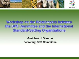 Gretchen H. Stanton Secretary, SPS Committee
