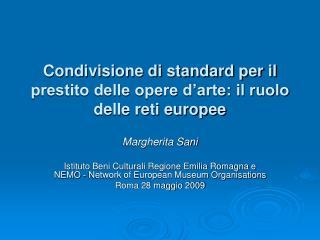 Condivisione di standard per il prestito delle opere d'arte: il ruolo delle reti europee