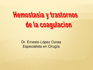 Hemostasia y trastornos  de la coagulacion
