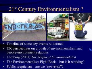21 st  Century Environmentalism ?