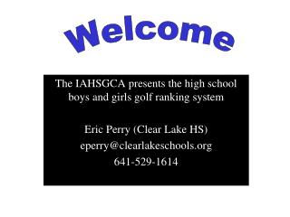 The IAHSGCA presents the high school boys and girls golf ranking system Eric Perry (Clear Lake HS)