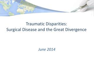 Traumatic Disparities:   Surgical Disease and the Great Divergence