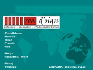 Piatra Naturala Marmura Granit Travertin Onix  Design Consultanta Tehnica Montaj