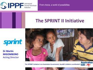 The SPRINT II Initiative