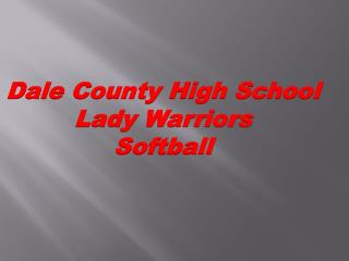 Dale County High School Lady Warriors Softball