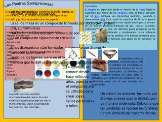 Hay aproximadamente 130 especies de minerales. Algunas de ellas son: Ágata Aguamarina Ámbar