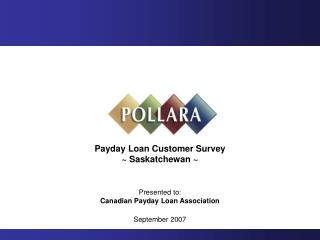 Payday Loan Customer Survey ~ Saskatchewan ~