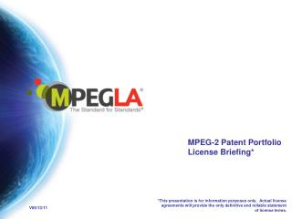 MPEG-2 Patent Portfolio License Briefing*