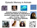 Episodic Memory in Animals