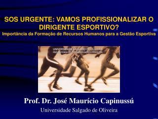 Prof. Dr. José Maurício Capinussú Universidade Salgado de Oliveira