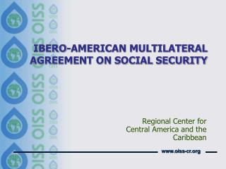 IBERO-AMERICAN MULTILATERAL AGREEMENT ON SOCIAL SECURITY