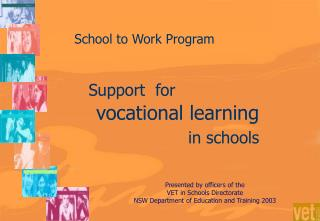 School to Work Program        Support  for          vocational learning                        in schools