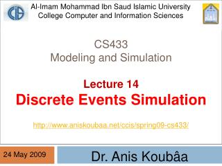 CS433 Modeling and Simulation Lecture 14 Discrete Events Simulation