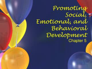 Promoting Social, Emotional, and Behavioral Development