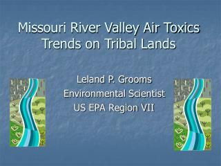 Missouri River Valley Air Toxics Trends on Tribal Lands
