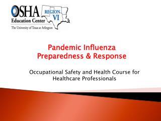 Pandemic Influenza  Preparedness & Response