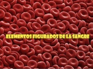 Elementos figurados de la Sangre