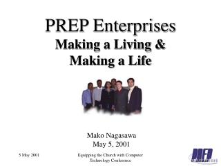 PREP Enterprises Making a Living  Making a Life