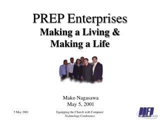 PREP Enterprises Making a Living  Making a Life