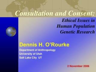 Consultation and Consent: Ethical Issues in Human Population Genetic Research