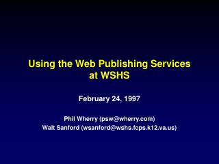 Using the Web Publishing Services at WSHS