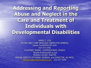 JAMES C. COX  ACTING NEW YORK MEDICAID INSPECTOR GENERAL James.Cox@OMIG.NY.GOV 518-473-3782