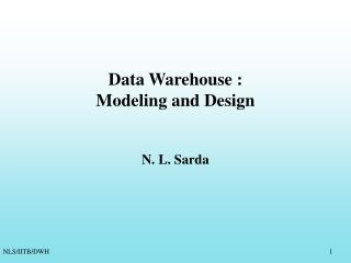 Data Warehouse :  Modeling and Design