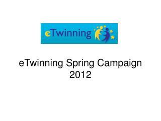 eTwinning Spring Campaign 2012