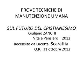 PROVE TECNICHE DI MANUTENZIONE UMANA SUL FUTURO DEL CRISTIANESIMO