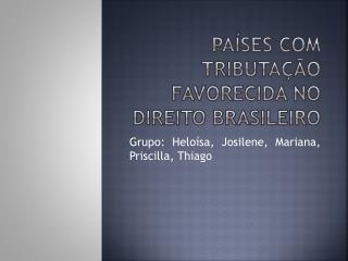PAÍSES COM TRIBUTAÇÃO FAVORECIDA NO DIREITO BRASILEIRO