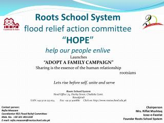 """Roots School System flood relief action committee  """" HOPE """" help our people  enlive"""