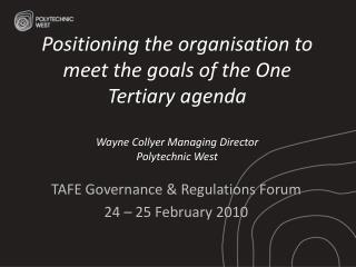 TAFE Governance & Regulations Forum 24 – 25 February 2010
