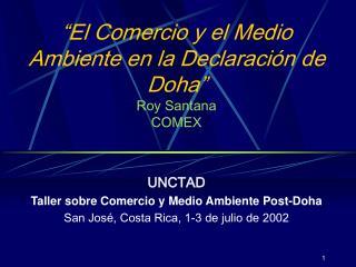 """""""El Comercio y el Medio Ambiente en la Declaración de Doha"""" Roy Santana COMEX"""