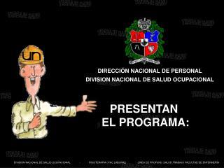 DIRECCI�N NACIONAL DE PERSONAL DIVISION NACIONAL DE SALUD OCUPACIONAL