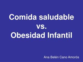 Comida saludable vs. Obesidad Infantil