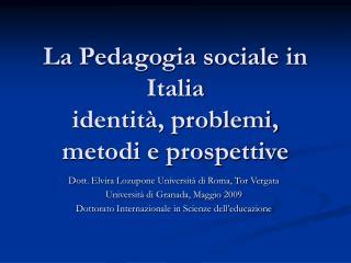 La Pedagogia sociale in Italia identità, problemi, metodi e prospettive