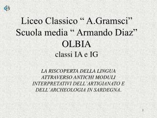 "Liceo Classico "" A.Gramsci"" Scuola media "" Armando Diaz"" OLBIA classi IA e IG"