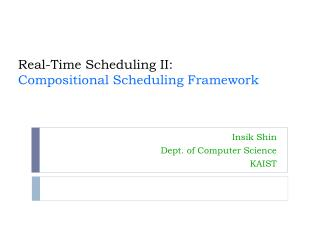 Real- Time Scheduling II : Compositional Scheduling Framework