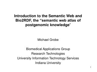 "Introduction to the Semantic Web and Bio2RDF, the ""semantic web atlas of postgenomic knowledge """