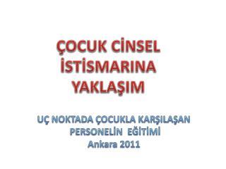 UÇ NOKTADA ÇOCUKLA KARŞILAŞAN  PERSONELİN  EĞİTİMİ Ankara 2011