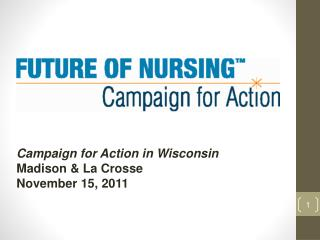 Campaign for Action in Wisconsin  Madison & La Crosse November 15, 2011